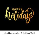 happy holidays. hand lettered... | Shutterstock .eps vector #524067973