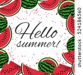 hello summer with watermelons... | Shutterstock . vector #524186560