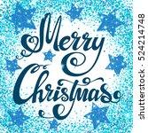 festive christmas background... | Shutterstock .eps vector #524214748