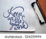 keep up the good work...   Shutterstock . vector #524259994