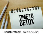 time to detox text written on a ... | Shutterstock . vector #524278054