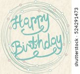 happy birthday calligraphy.... | Shutterstock .eps vector #524291473