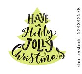 have a holly jolly christmas.... | Shutterstock .eps vector #524342578