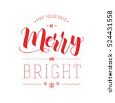 may your days be merry and... | Shutterstock .eps vector #524431558