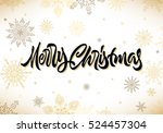 merry christmas calligraphic... | Shutterstock .eps vector #524457304