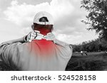 golfer neck and shoulder pain... | Shutterstock . vector #524528158