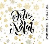 christmas in portugal  feliz... | Shutterstock .eps vector #524624158