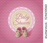 baby girl shower card. arrival... | Shutterstock .eps vector #524650060