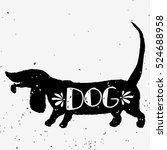 dog. hand drawn typography... | Shutterstock .eps vector #524688958