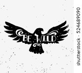 be wild. hand drawn typography... | Shutterstock .eps vector #524689090