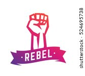 rebel  revolt symbol  fist held ... | Shutterstock .eps vector #524695738