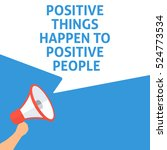 positive things happen to... | Shutterstock .eps vector #524773534