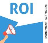 roi announcement. hand holding... | Shutterstock .eps vector #524782828
