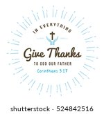 in everything give thanks... | Shutterstock .eps vector #524842516