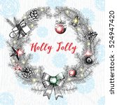 holly jolly calligraphy phrase... | Shutterstock . vector #524947420