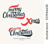 2017. merry christmas and happy ... | Shutterstock .eps vector #524966638