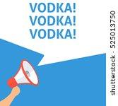 vodka  vodka  vodka ... | Shutterstock .eps vector #525013750
