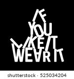 if you like it wear it slogan... | Shutterstock .eps vector #525034204