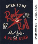 rock and roll. born to be a... | Shutterstock .eps vector #525034228