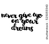 never give up on your dreams.... | Shutterstock .eps vector #525055540