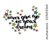 never give up on your dreams.... | Shutterstock .eps vector #525055564