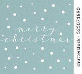 merry christmas lettering... | Shutterstock .eps vector #525071890