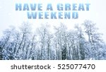 words have a great weekend on... | Shutterstock . vector #525077470