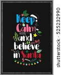 christmas quote. keep calm and... | Shutterstock .eps vector #525232990