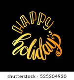 happy holidays. hand lettered... | Shutterstock .eps vector #525304930