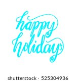 happy holidays. hand lettered... | Shutterstock .eps vector #525304936
