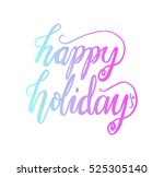 happy holidays. hand lettered... | Shutterstock .eps vector #525305140