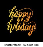 happy holidays. hand lettered... | Shutterstock .eps vector #525305488