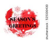 'season's greetings' holiday... | Shutterstock .eps vector #525330430