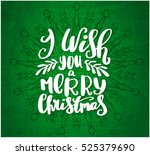 i wish you merry christmas... | Shutterstock .eps vector #525379690