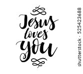 jesus loves you   vector... | Shutterstock .eps vector #525423688