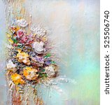 oil painting a bouquet of... | Shutterstock . vector #525506740