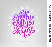 have a holly jolly x mas... | Shutterstock .eps vector #525536440