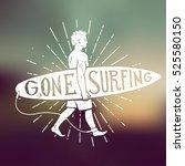 gone surfing vintage sign.... | Shutterstock .eps vector #525580150