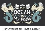 ocean is my home. vector quote... | Shutterstock .eps vector #525613834
