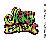 merry and bright hand lettering ...   Shutterstock .eps vector #525750028