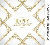 happy anniversary art deco... | Shutterstock .eps vector #525792970