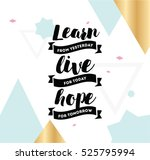 learn from yesterday  live for... | Shutterstock .eps vector #525795994