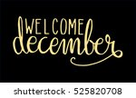 welcome december. hand lettered ... | Shutterstock .eps vector #525820708