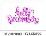 hello december. hand lettered... | Shutterstock .eps vector #525820900
