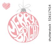 merry and bright   unique hand... | Shutterstock .eps vector #526117414
