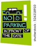 no parking in front of gate ... | Shutterstock .eps vector #526218910