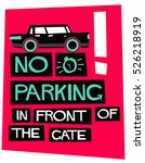 no parking in front of gate ... | Shutterstock .eps vector #526218919