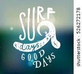 surf days  good days. surfing... | Shutterstock .eps vector #526272178