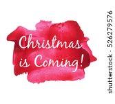 christmas is coming vector... | Shutterstock .eps vector #526279576