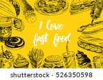 vector hand drawn fast food... | Shutterstock .eps vector #526350598